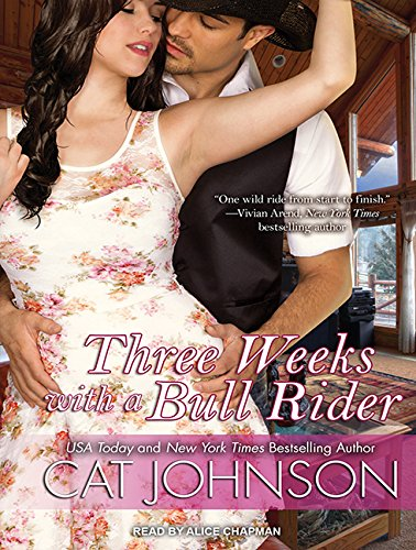 Three Weeks with a Bull Rider (Compact Disc): Cat Johnson