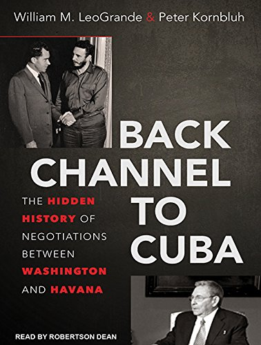 Back Channel to Cuba: The Hidden History of Negotiations Between Washington and Havana (Compact ...