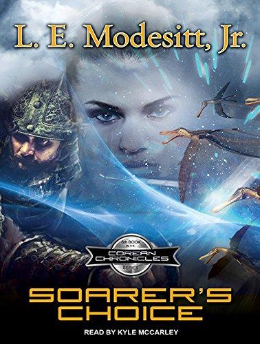 Soarer S Choice (Compact Disc): L.E. Jr. Modesitt