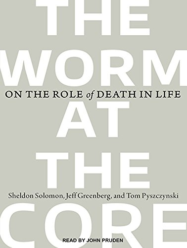 The Worm at the Core: On the Role of Death in Life (Compact Disc): Jeff Greenberg