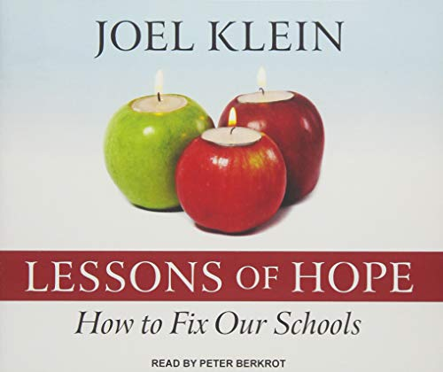Lessons of Hope: How to Fix Our Schools (Compact Disc): Joel Klein