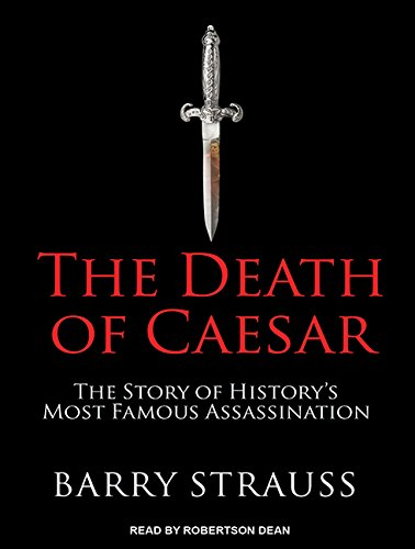 The Death of Caesar: The Story of History's Most Famous Assassination (Compact Disc): Barry ...