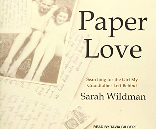Paper Love: Searching for the Girl My Grandfather Left Behind (Compact Disc): Sarah Wildman