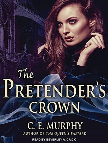 The Pretender's Crown (Compact Disc): C.E. Murphy