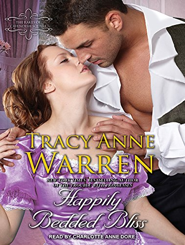 Happily Bedded Bliss (Compact Disc): Tracy Anne Warren