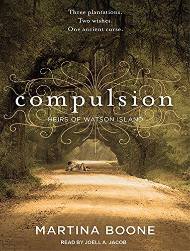 Compulsion: Heirs of Watson Island (Compact Disc): Martina Boone