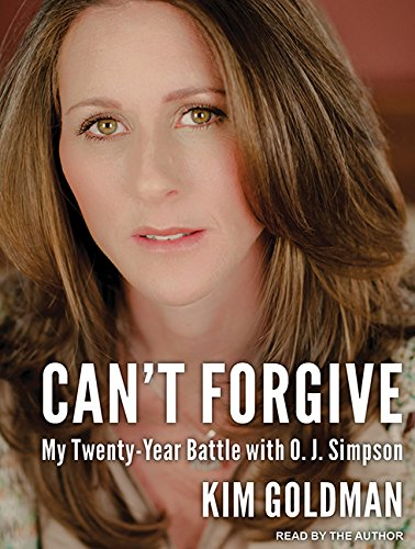 9781494512224: Can't Forgive: My 20-Year Battle With O.J. Simpson