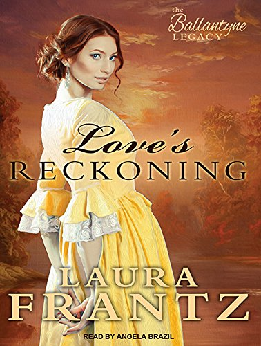 Love's Reckoning (Compact Disc): Laura Frantz