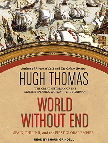 9781494512699: World Without End: Spain, Philip II, and the First Global Empire