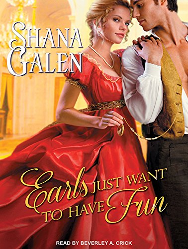 Earls Just Want to Have Fun (Compact Disc): Shana Galen