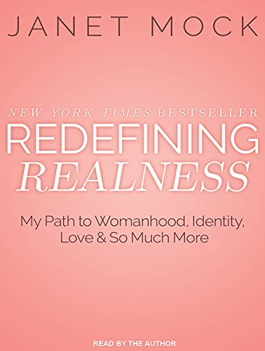 9781494514761: Redefining Realness: My Path to Womanhood, Identity, Love & So Much More
