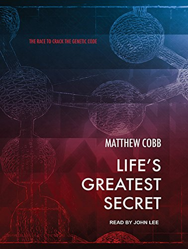 Life's Greatest Secret: The Race to Crack the Genetic Code (Compact Disc): Matthew Cobb
