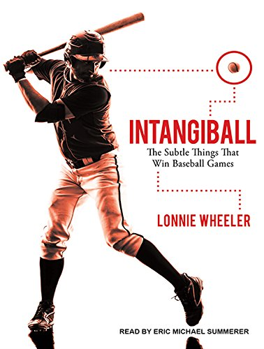 Intangiball: The Subtle Things That Win Baseball Games (Compact Disc): Lonnie Wheeler