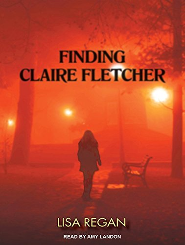 Finding Claire Fletcher (Compact Disc): Lisa Regan