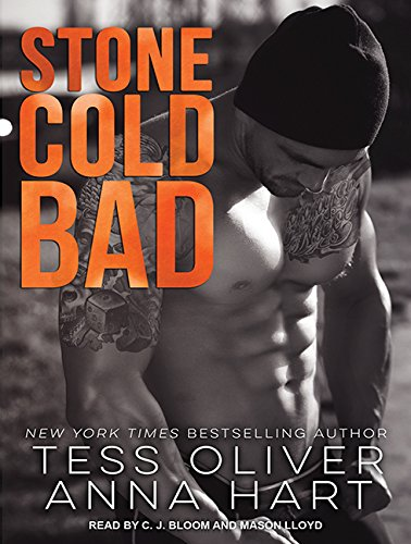 Stone Cold Bad: Tess Oliver, Anna Hart
