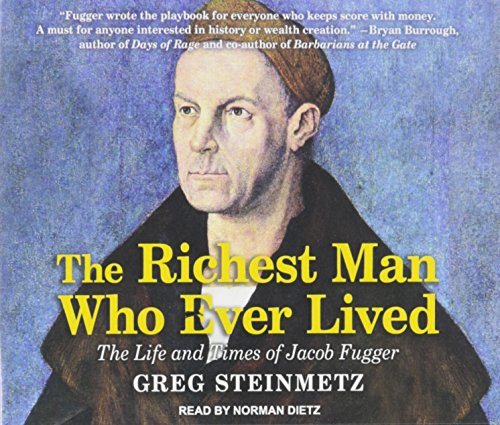9781494519377: The Richest Man Who Ever Lived: The Life and Times of Jacob Fugger