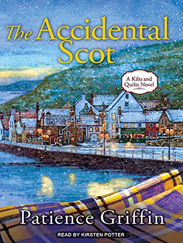 The Accidental Scot (Compact Disc): Patience Griffin
