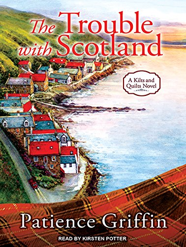 9781494519445: The Trouble With Scotland (Kilts and Quilts)