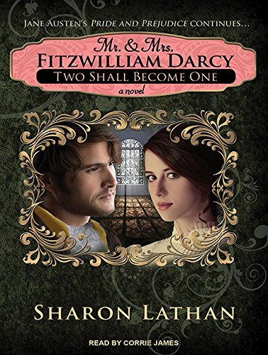 9781494519544: Mr. & Mrs. Fitzwilliam Darcy: Two Shall Become One (Darcy Saga)