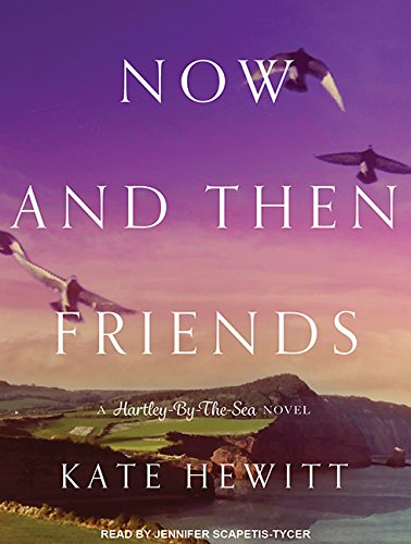 Now and Then Friends (Compact Disc): Kate Hewitt