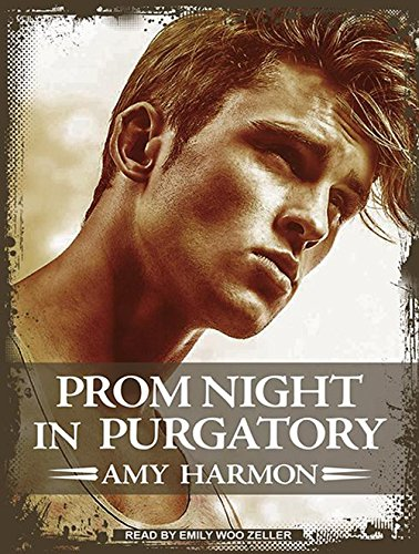 Prom Night in Purgatory (Library Edition): Amy Harmon