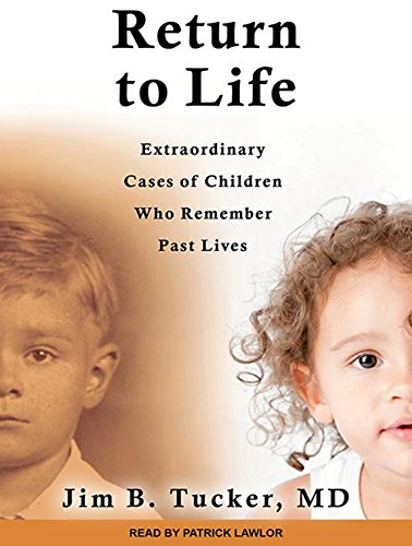 Return to Life (Library Edition): Extraordinary Cases of Children Who Remember Past Lives: Jim B. ...