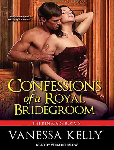 Confessions of a Royal Bridegroom (Compact Disc): Vanessa Kelly