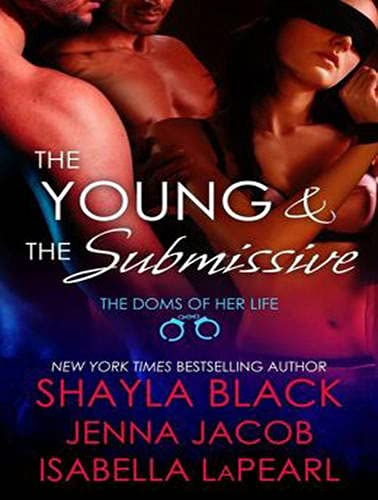 The Young and the Submissive (Library Edition): Shayla Black, Jenna Jacob, Isabella Lapearl