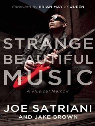 Strange Beautiful Music (Library Edition): A Musical Memoir: Jake Brown, Joe Satriani