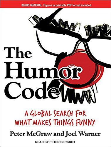 The Humor Code (Library Edition): A Global Search for What Makes Things Funny: Peter McGraw, Joel ...