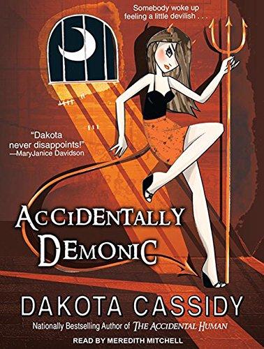 Accidentally Demonic (Library Edition): Dakota Cassidy