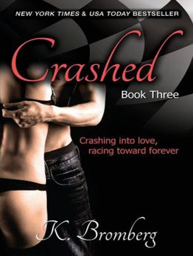 Crashed (Library Edition): K. Bromberg