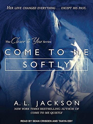 Come to Me Softly (Library Edition): A. L. Jackson