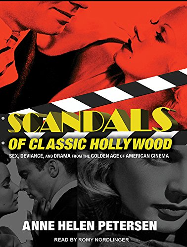 9781494532567: Scandals of Classic Hollywood: Sex, Deviance, and Drama from the Golden Age of American Cinema