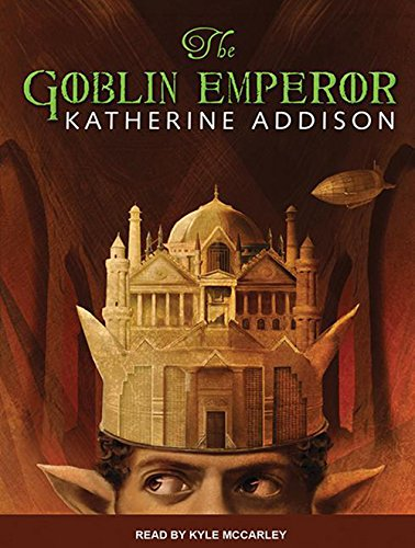 The Goblin Emperor (Library Edition): Katherine Addison