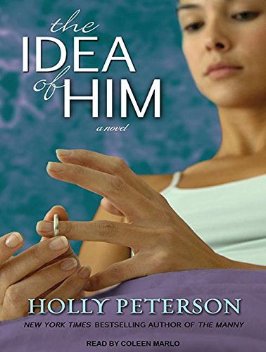 The Idea of Him (Library Edition): Holly Peterson