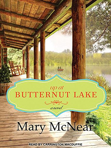 Up at Butternut Lake (Library Edition): Mary McNear