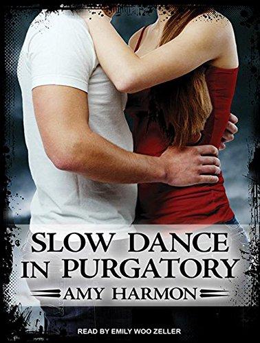 Slow Dance in Purgatory: Amy Harmon