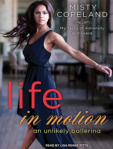 9781494550394: Life in Motion: An Unlikely Ballerina