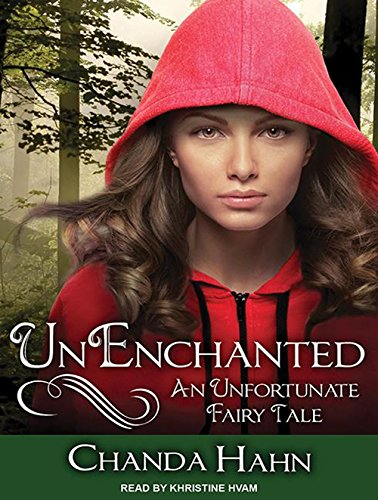 Unenchanted An Unfortunate Fairy Tale: Chanda Hahn