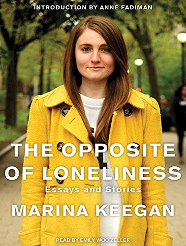 9781494551254: The Opposite of Loneliness: Essays and Stories