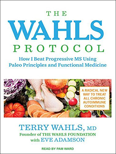 9781494551261: The Wahls Protocol: How I Beat Progressive MS Using Paleo Principles and Functional Medicine