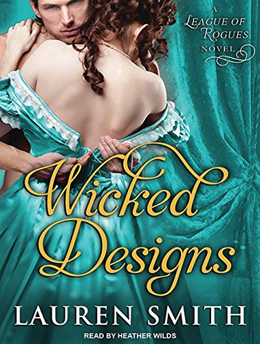 Wicked Designs (League of Rogues): Smith, Lauren