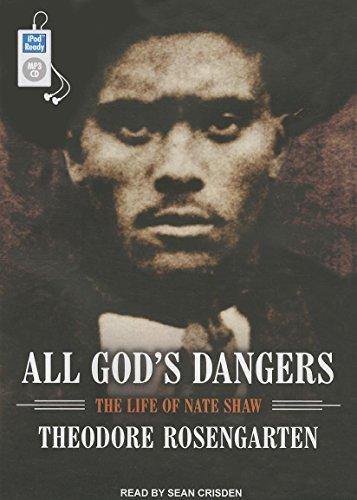 All God's Dangers: The Life of Nate Shaw (MP3 CD): Theodore Rosengarten