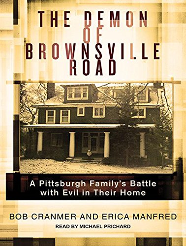 The Demon of Brownsville Road: A Pittsburgh Family's Battle with Evil in Their Home: Cranmer, ...