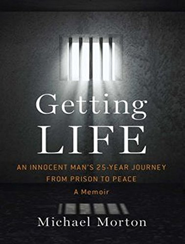9781494555542: Getting Life: An Innocent Mans 25-Year Journey from Prison to Peace