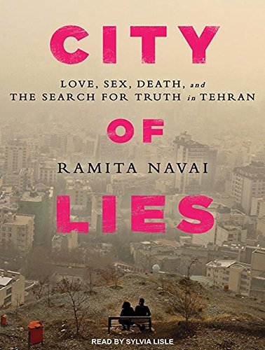 9781494556136: City of Lies: Love, Sex, Death, and the Search for Truth in Tehran