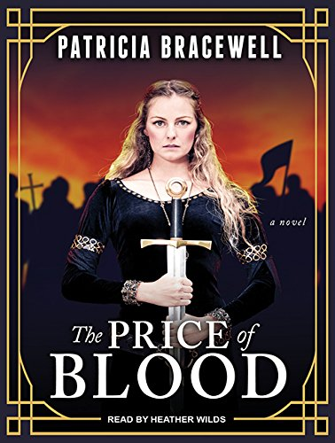 The Price of Blood (Emma of Normandy): Bracewell, Patricia