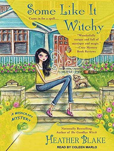Some Like it Witchy (Wishcraft Mystery): Blake, Heather