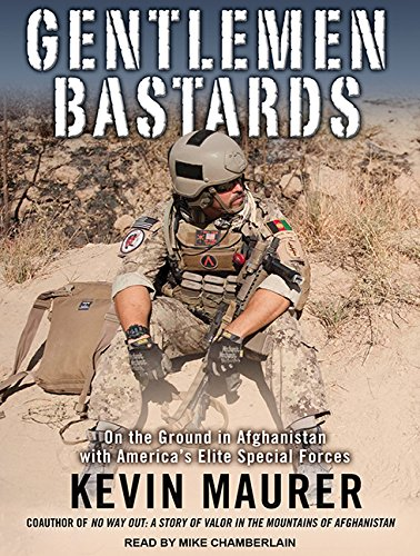 Gentlemen Bastards: On the Ground in Afghanistan with America's Elite Special Forces: Maurer, ...
